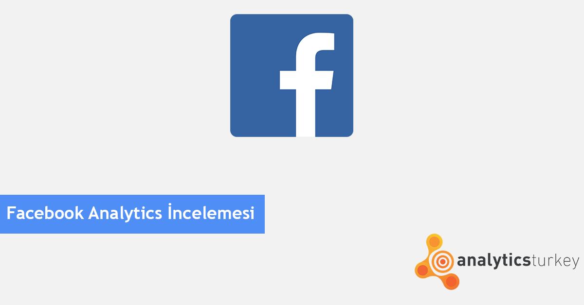 Facebook Analytics İncelemesi