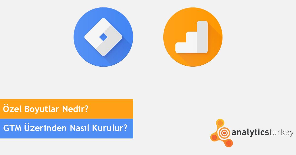 Google Tag Manager Ozel Boyut