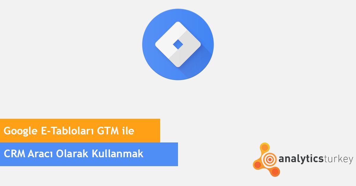Google E-Tabloları CRM Aracı Olarak Kullanmak