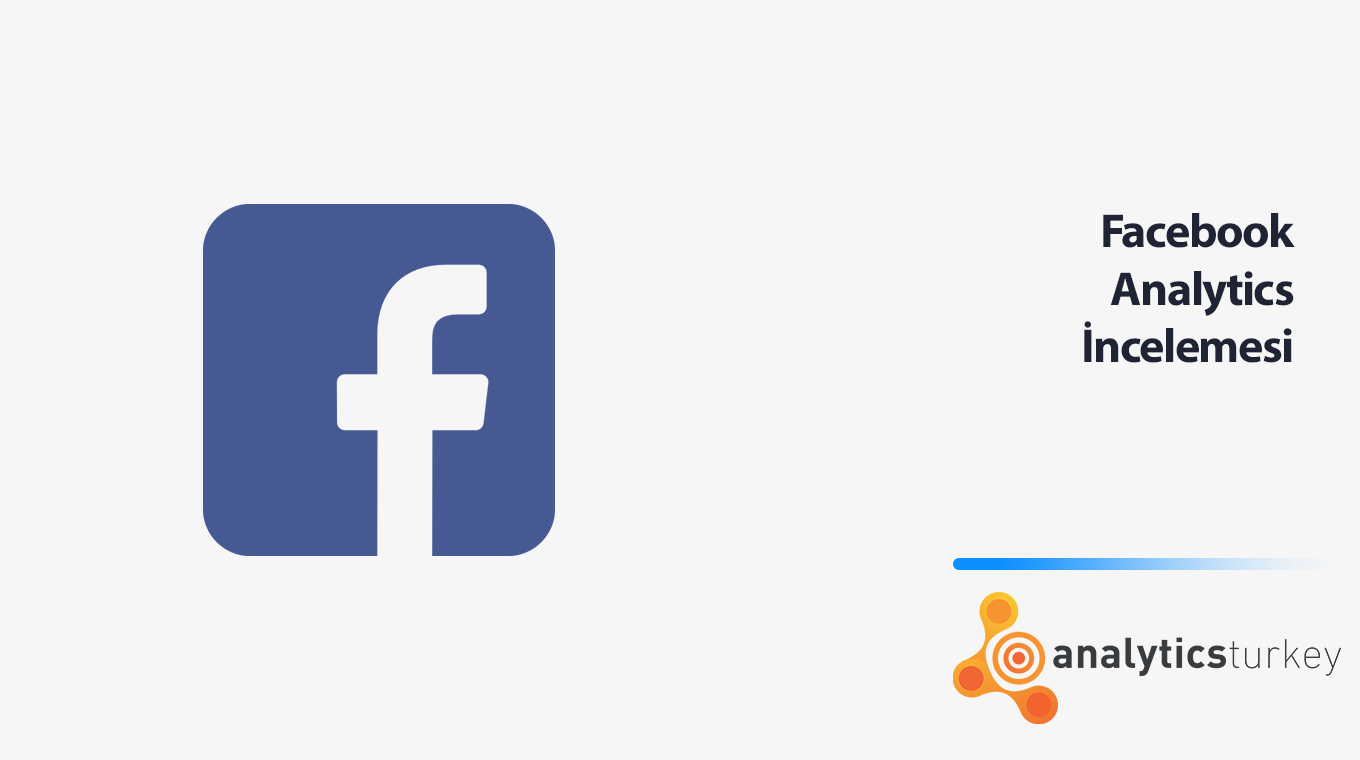Facebook Analytics İncelemesi