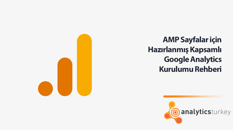 AMP İçin Kapsamlı Google Analytics Rehberi