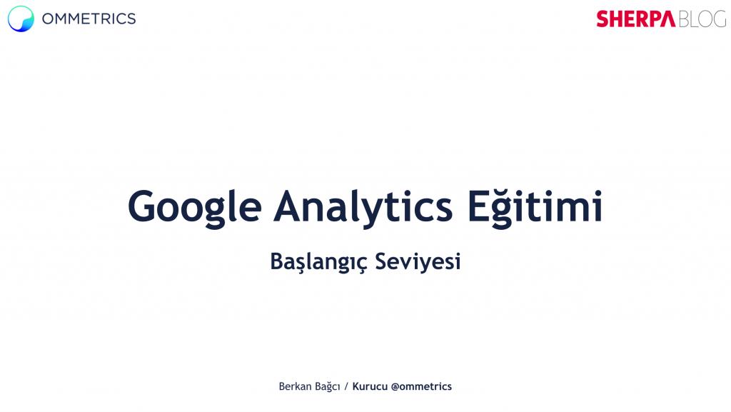 Başlangıç seviyesindeki Google Analytics Eğitimi yayında.